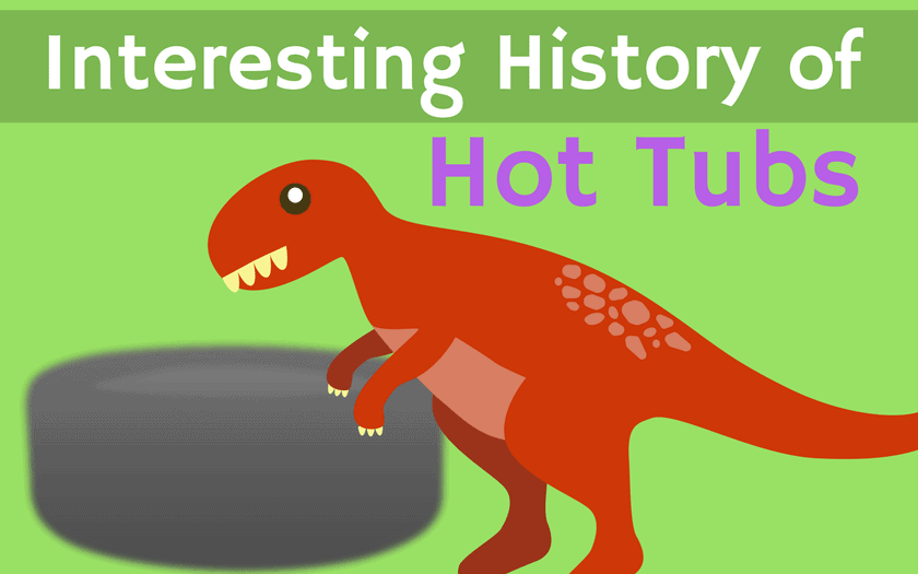 Interesting History of Hot Tubs