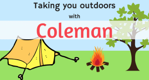 Taking you outdoors with coleman